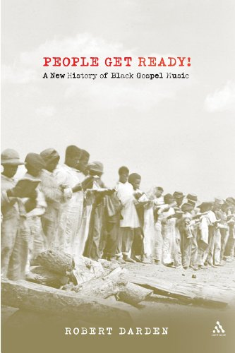 People Get Ready! A New History of Black Gospel Music: Darden, Robert