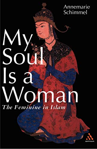 9780826414441: My Soul Is a Woman: The Feminine in Islam