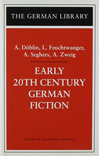 9780826414540: Early 20th Century German Fiction: A. Döblin, L. Feuchtwangler, A. Seghers, A. Zweig (German Library)