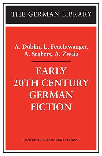 9780826414557: Early 20th Century German Fiction: A. Döblin, L. Feuchtwanger, A. Seghers, A. Zweig (German Library)