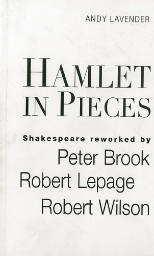 9780826414618: Hamlet in Pieces: Shakespeare Revisited by Peter Brook, Robert Lepage and Robert Wilson