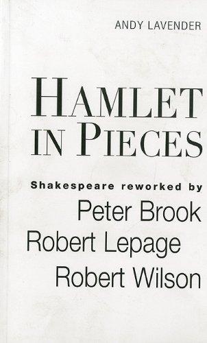 9780826414618: Hamlet in Pieces: Shakespeare Reworked : Peter Brook, Robert Lepage, Robert Wilson