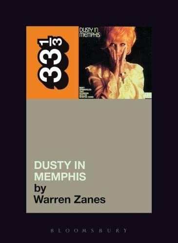 9780826414922: Dusty Springfield's Dusty in Memphis (Thirty Three and a Third series)