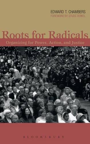 9780826414991: Roots for Radicals: Organizing for Power, Action, and Justice