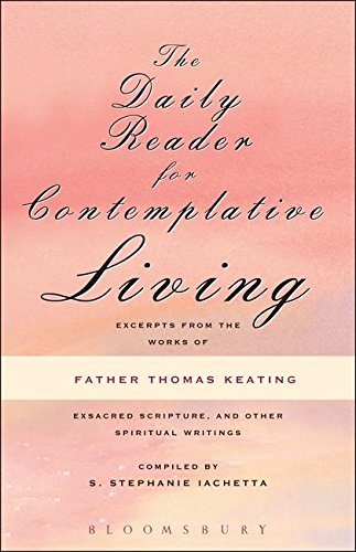 9780826415158: The Daily Reader for Contemplative Living: Excerpts from the Works of Father Thomas Keating, O.C.S.O