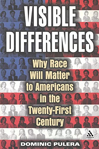 9780826415233: Visible Differences: Why Race Will Matter to Americans in the Twenty-First Century