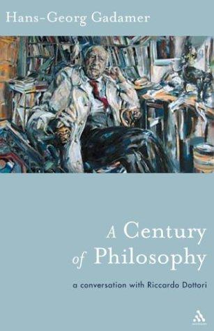Century of Philosophy (Athlone Contemporary European Thinkers): Gadamer, Hans-Georg, Cotlman, Rod