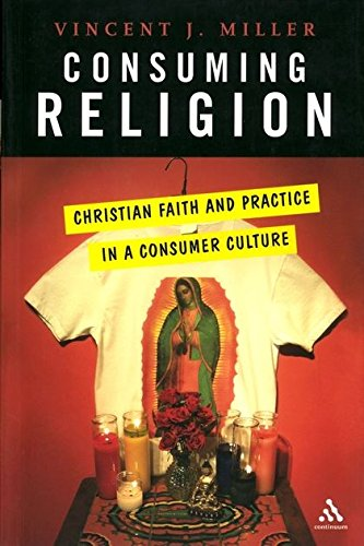9780826415318: Consuming Religion: Christian Faith and Practice in a Consumer Culture