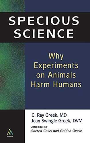 9780826415387: Specious Science: How Genetics and Evolution Reveal Why Medical Research on Animals Harms Humans