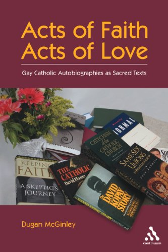 9780826415455: Acts of Faith, Acts of Love: Gay Catholic Autobiographies as Sacred Texts