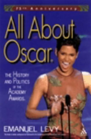 9780826415554: All about Oscar: The History and Politics of the Academy Awards