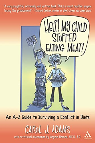 9780826415837: Help! My Child Stopped Eating Meat!: An A-Z Guide to Surviving a Conflict of Diets