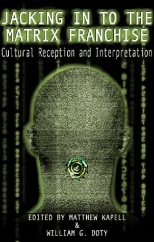 9780826415875: Jacking in to the Matrix Franchise: Cultural Reception and Interpretation