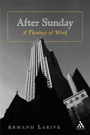 9780826415912: After Sunday: A Theology of Work