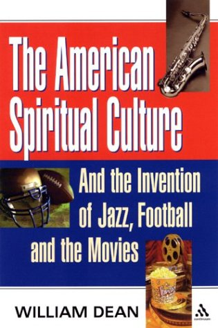 9780826415936: The American Spiritual Culture: And the Invention of Jazz, Football, and the Movies
