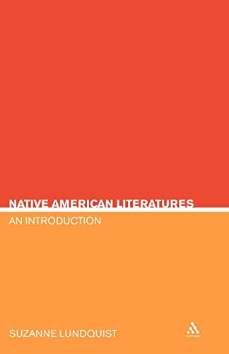 Native American Literatures: An Introduction (Continuum Studies: Suzanne Evertsen Lundquist