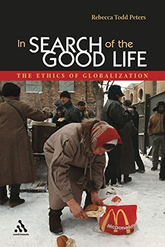 9780826416209: In Search of the Good Life: The Ethics of Globalization