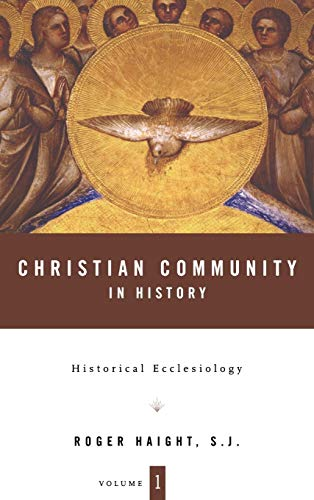 9780826416308: Christian Community in History: Volume 1: Historical Ecclesiology