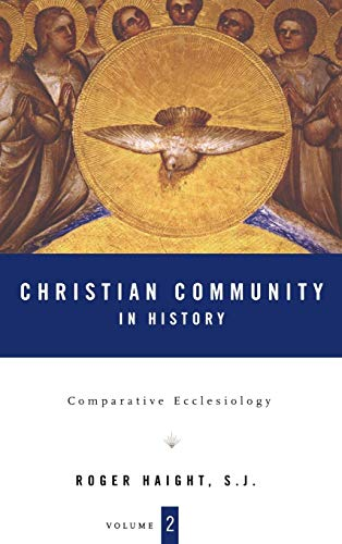 9780826416315: Christian Community In History: Volume 2: Comparative Ecclesiology