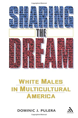 9780826416438: Sharing the Dream: White Males in Multicultural America