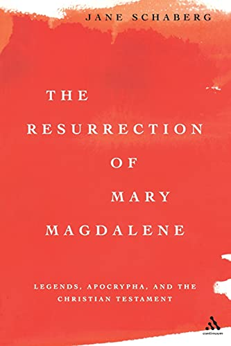9780826416452: The Resurrection of Mary Magdalene: Legends, Apocrypha, and the Christian Testament
