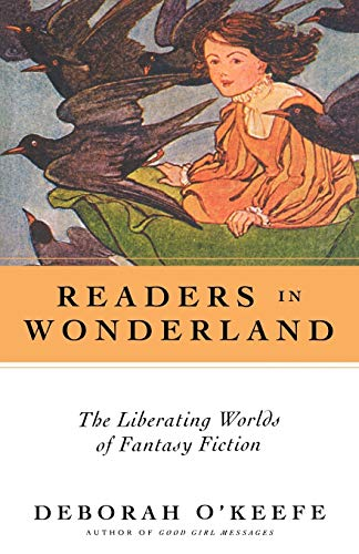 9780826416490: Readers In Wonderland: The Liberating Worlds of Fantasy Fiction
