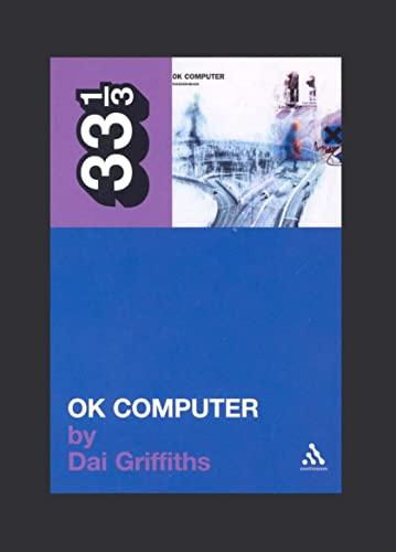 9780826416636: Radiohead's OK Computer (Thirty Three and a Third series)