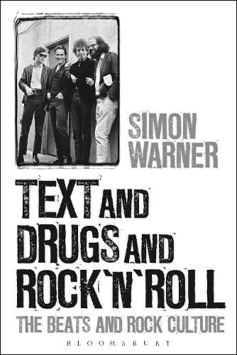 9780826416643: Text and Drugs and Rock 'n' Roll: The Beats and Rock Culture: The Beats and Rock, from Kerouac to Cobain