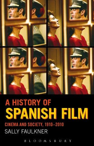 9780826416667: A History of Spanish Film: Cinema and Society 1910-2010