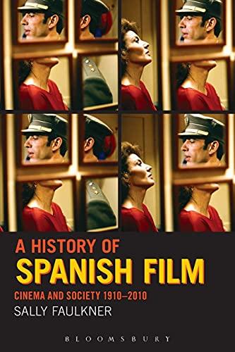 9780826416674: A History of Spanish Film: Cinema and Society 1910-2010