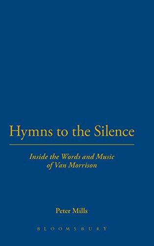 9780826416896: Hymns to the Silence: Inside the Words and Music of Van Morrison: Inside the Music and Lyrics of Van Morrison