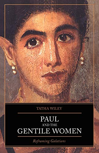 9780826417077: Paul and the Gentile Women: Reframing Galatians