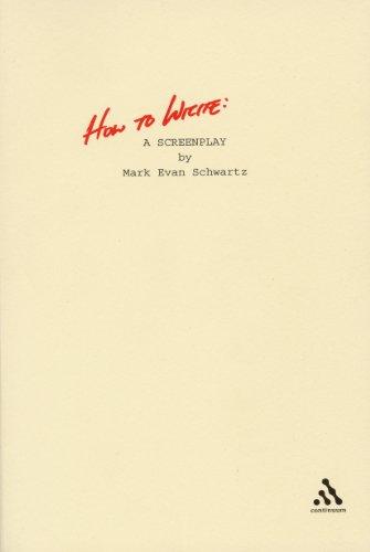 9780826417114: How to Write: A Screenplay
