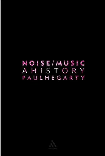 9780826417275: Noise Music: A History