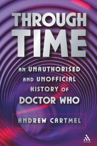9780826417329: Through Time: An Unauthorised and Unofficial History of Doctor Who