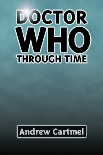9780826417336: Doctor Who Through Time: The History of a Television Classic