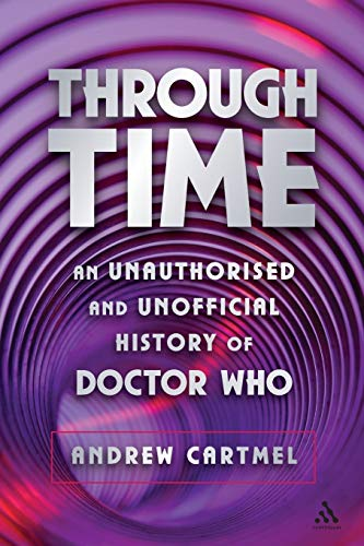 9780826417343: Through Time: An Unauthorised and Unofficial History of Doctor Who (Dr Who)
