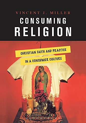 9780826417497: Consuming Religion: Christian Faith and Practice in a Consumer Culture