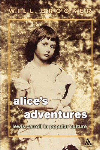 9780826417541: Alice's Adventures: Lewis Carroll in Popular Culture