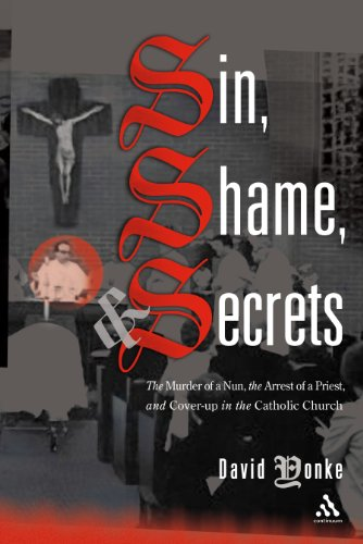 9780826417558: Sin, Shame, And Secrets: The Murder of a Nun, the Conviction of a Priest, and Cover-up in the Catholic Church