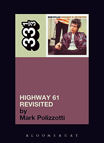 9780826417756: Bob Dylan's Highway 61 Revisited (33 1/3)
