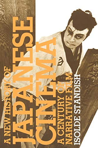 9780826417909: A New History of Japanese Cinema: A Century of Narrative Film