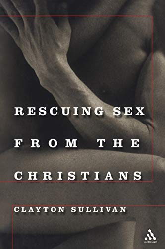 Rescuing Sex From the Christians: Clayton Sullivan