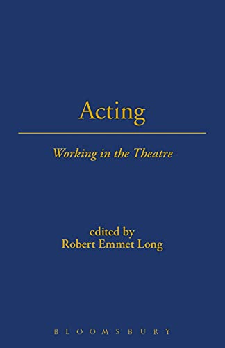 Acting : Working in the Theatre: Robert Emmet Long,
