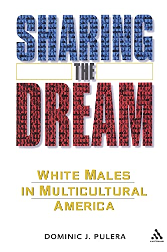 9780826418296: Sharing the Dream: White Males in a Multicultural America