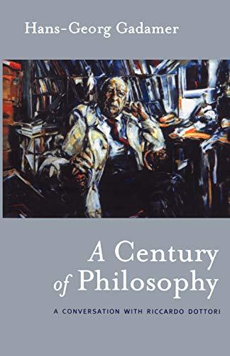 9780826418340: A Century of Philosophy: Hans Georg Gadamer in Conversation with Riccardo Dottori (Athlone Contemporary European Thinkers)