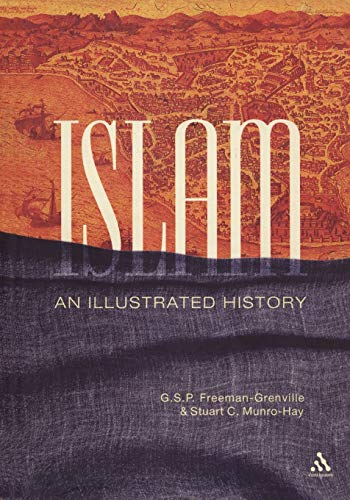 9780826418371: Islam: An Illustrated History