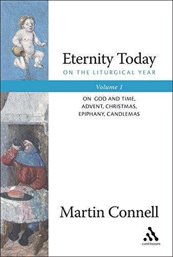 9780826418708: Eternity Today, Vol. 1: On the Liturgical Year: On God and Time, Advent, Christmas, Epiphany, Candlemas
