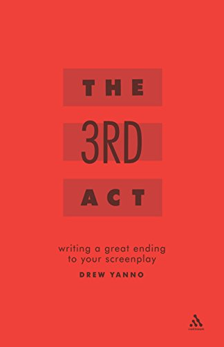 9780826418784: The 3rd Act: Writing a Great Ending to Your Screenplay