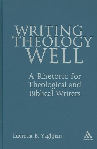 9780826418845: Writing Theology Well: A Rhetoric for Theological And Biblical Writers